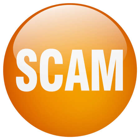 scam: scam orange round gel isolated push button Illustration