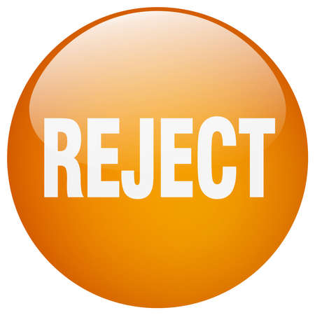 reject: reject orange round gel isolated push button