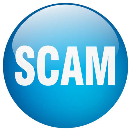 web scam: scam blue round gel isolated push button