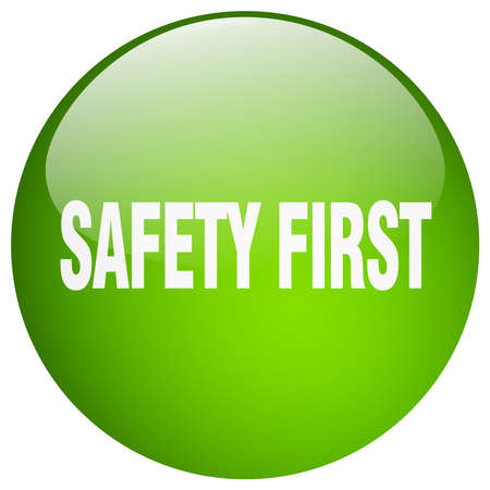 safety first: safety first green round gel isolated push button