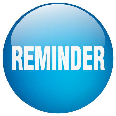 reminder: reminder blue round gel isolated push button