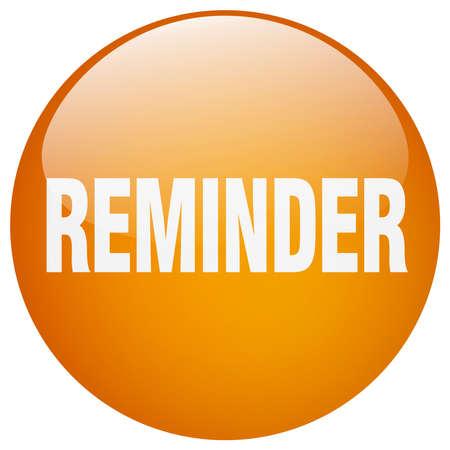 reminder: reminder orange round gel isolated push button