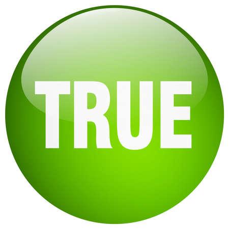 true: true green round gel isolated push button Illustration