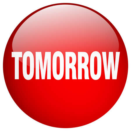tomorrow: tomorrow red round gel isolated push button