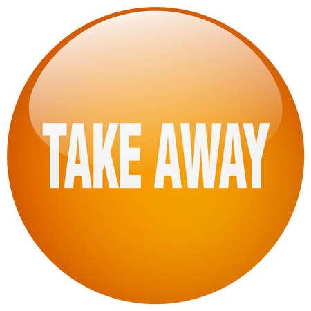 take away: take away orange round gel isolated push button Illustration