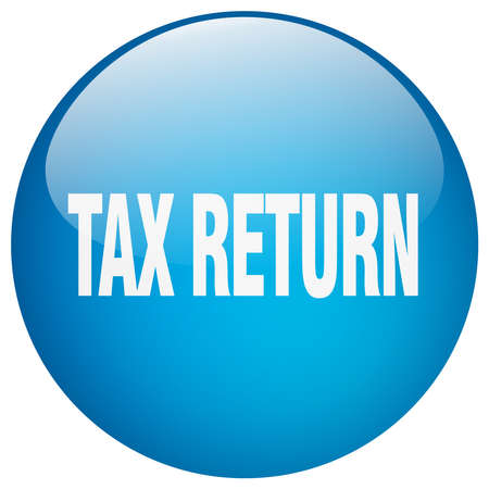 tax return: tax return blue round gel isolated push button