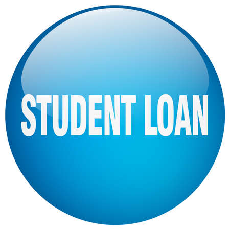 student loan: student loan blue round gel isolated push button