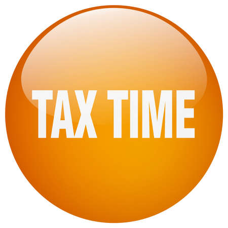 tax time: tax time orange round gel isolated push button