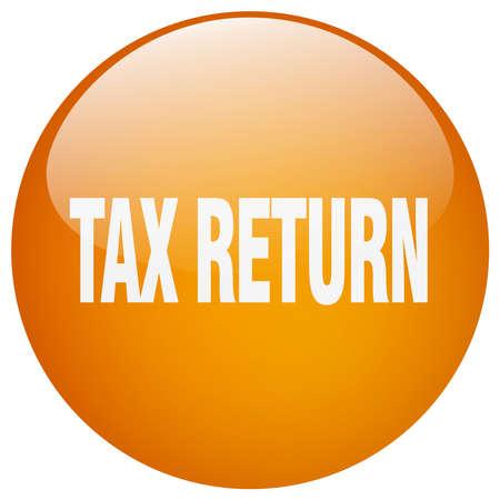 tax return: tax return orange round gel isolated push button