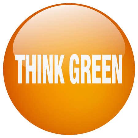 think green: think green orange round gel isolated push button Illustration