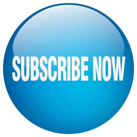 subscribe now: subscribe now blue round gel isolated push button