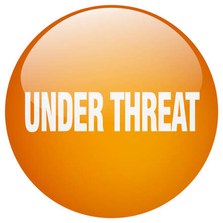 threat: under threat orange round gel isolated push button Illustration