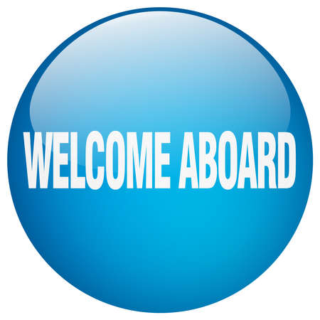 aboard: welcome aboard blue round gel isolated push button