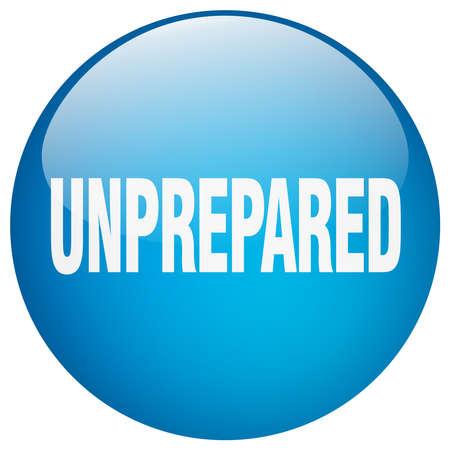 unprepared: unprepared blue round gel isolated push button