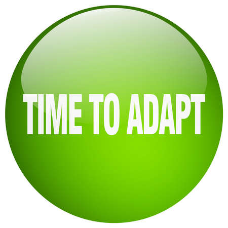 adapt: time to adapt green round gel isolated push button