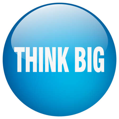 think big: think big blue round gel isolated push button