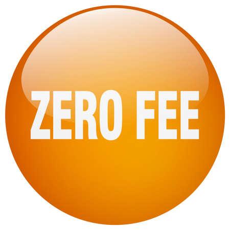 fee: zero fee orange round gel isolated push button