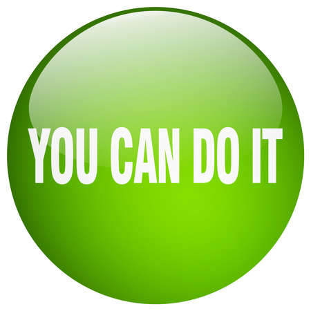 you can do it: you can do it green round gel isolated push button Illustration