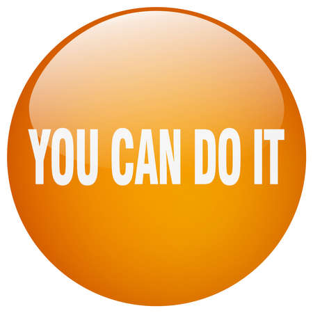 you can do it: you can do it orange round gel isolated push button Illustration