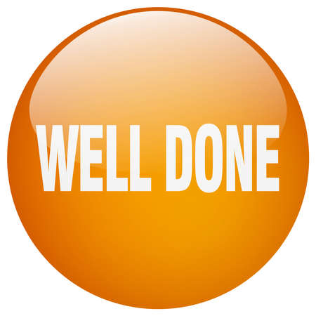 well done: well done orange round gel isolated push button Illustration