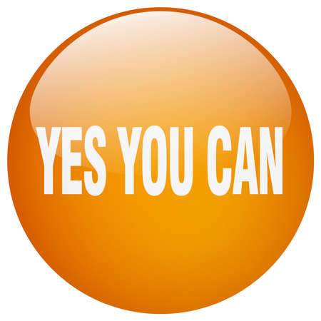 can yes you can: yes you can orange round gel isolated push button Illustration
