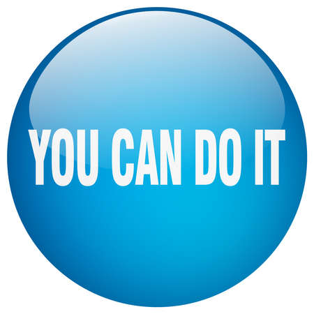 you can do it: you can do it blue round gel isolated push button