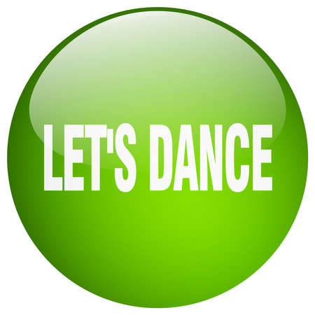 lets: lets dance green round gel isolated push button Illustration