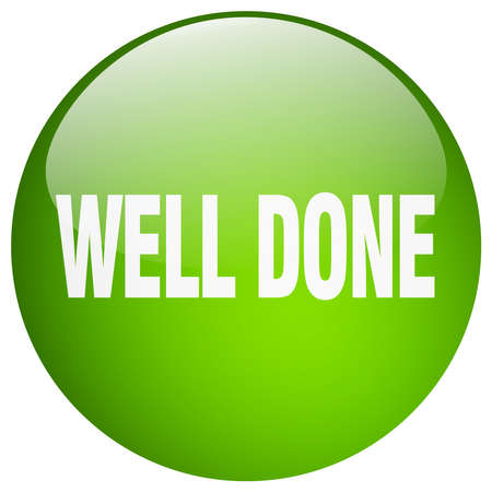 well done: well done green round gel isolated push button