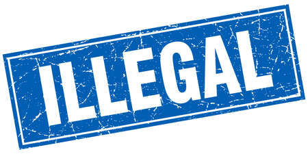illegal: illegal blue square grunge stamp on white Illustration