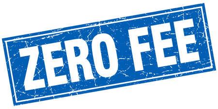 fee: zero fee blue square grunge stamp on white Illustration