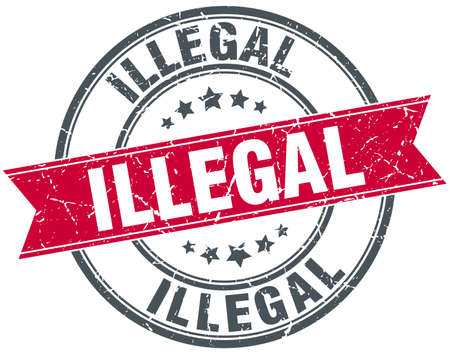 illegal: illegal red round grunge vintage ribbon stamp
