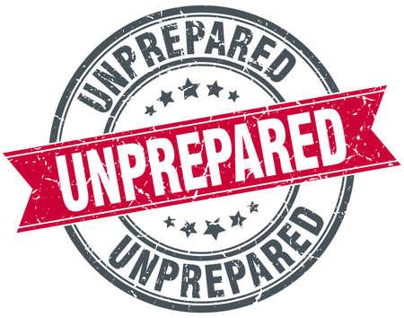 unprepared: unprepared red round grunge vintage ribbon stamp