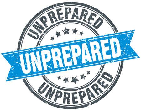 unprepared: unprepared blue round grunge vintage ribbon stamp