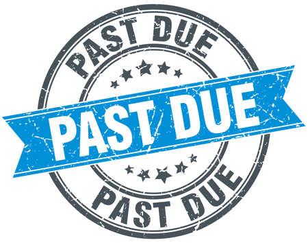 past due: past due blue round grunge vintage ribbon stamp Illustration