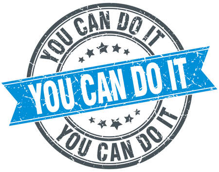 you can do it: you can do it blue round grunge vintage ribbon stamp