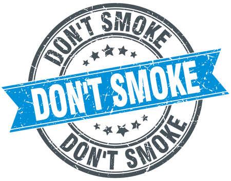 don't: dont smoke blue round grunge vintage ribbon stamp Illustration
