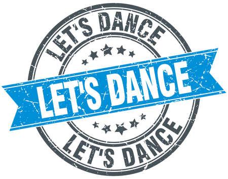 lets: lets dance blue round grunge vintage ribbon stamp