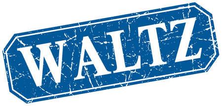 waltz: waltz blue square vintage grunge isolated sign