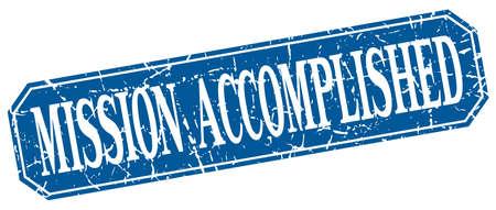 accomplish: mission accomplished blue square vintage grunge isolated sign