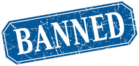 banned: banned blue square vintage grunge isolated sign