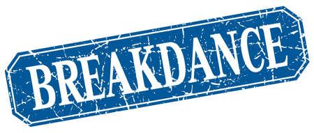 breakdance: breakdance blue square vintage grunge isolated sign Illustration