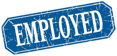 employed: employed blue square vintage grunge isolated sign