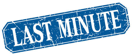 last minute: last minute blue square vintage grunge isolated sign