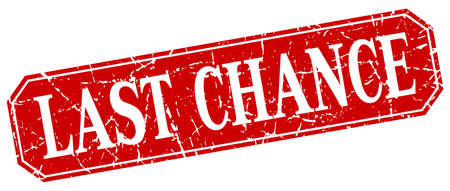 last chance: last chance red square vintage grunge isolated sign Illustration