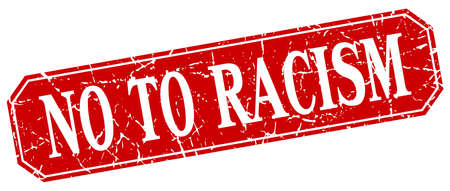 racism: no to racism red square vintage grunge isolated sign