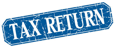 tax return: tax return blue square vintage grunge isolated sign