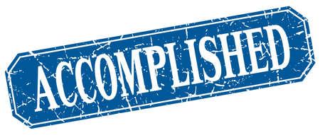 accomplish: accomplished blue square vintage grunge isolated sign