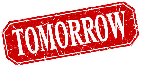 tomorrow: tomorrow red square vintage grunge isolated sign