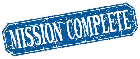 complete: mission complete blue square vintage grunge isolated sign