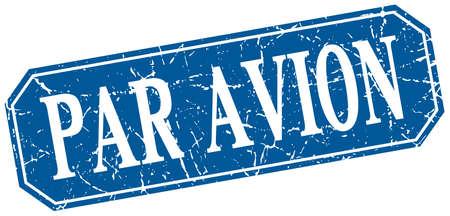 par avion: par avion blue square vintage grunge isolated sign